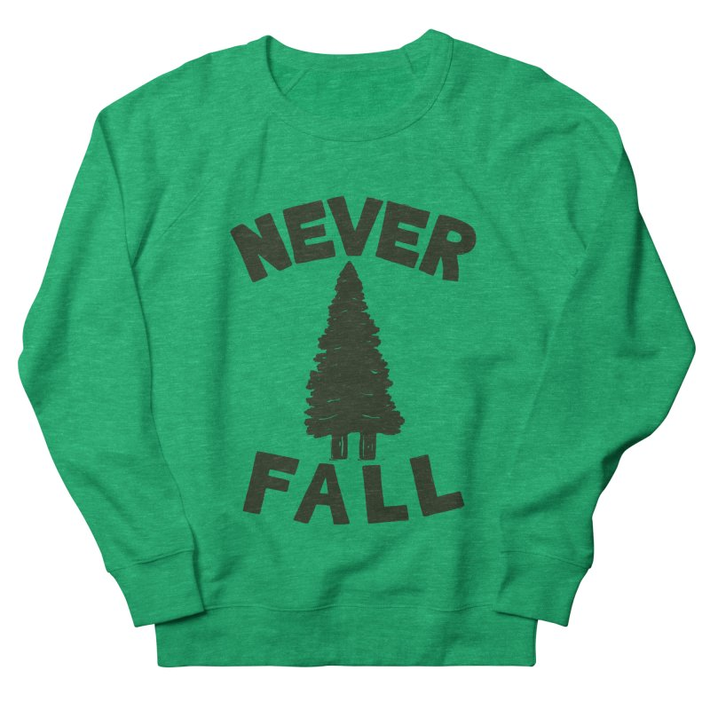 NEVER F\LL Men's Sweatshirt by DYLAN'S SHOP