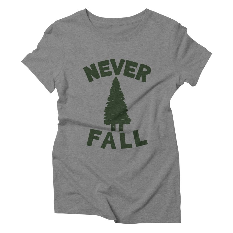 NEVER F\LL Women's Triblend T-Shirt by DYLAN'S SHOP