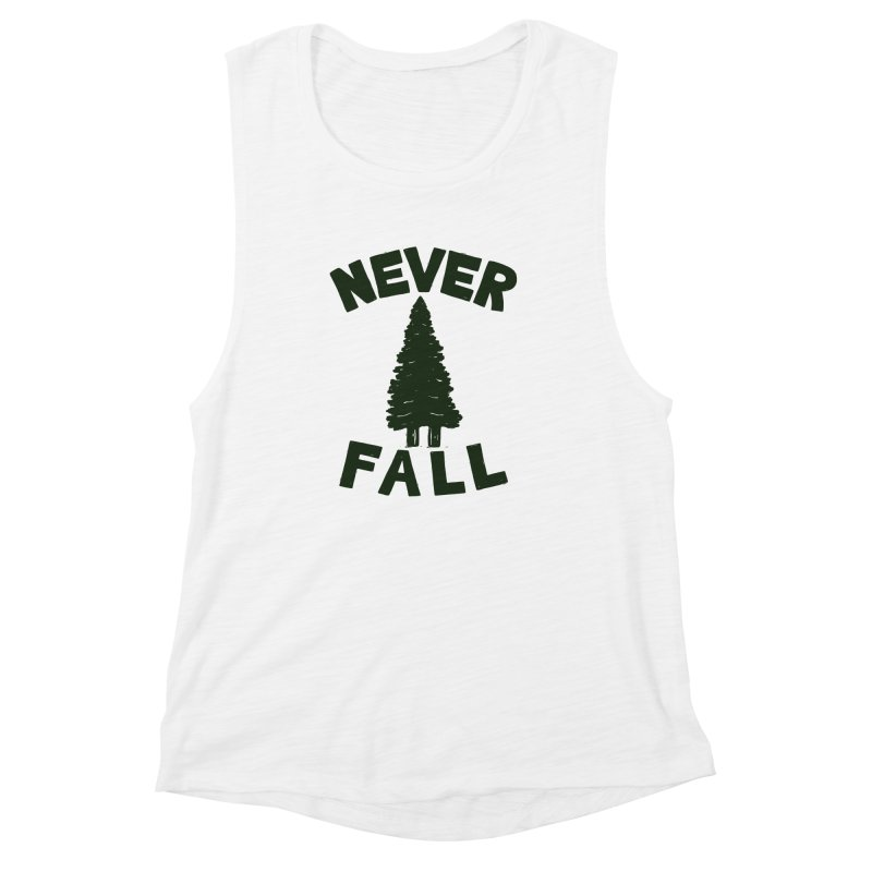 NEVER F\LL Women's Muscle Tank by DYLAN'S SHOP