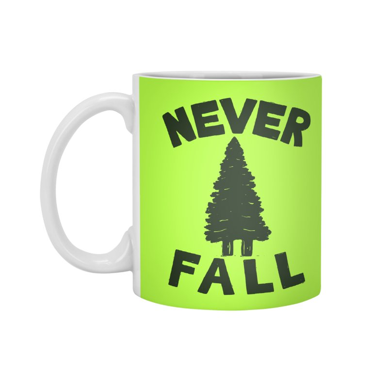 NEVER F\LL Accessories Mug by DYLAN'S SHOP