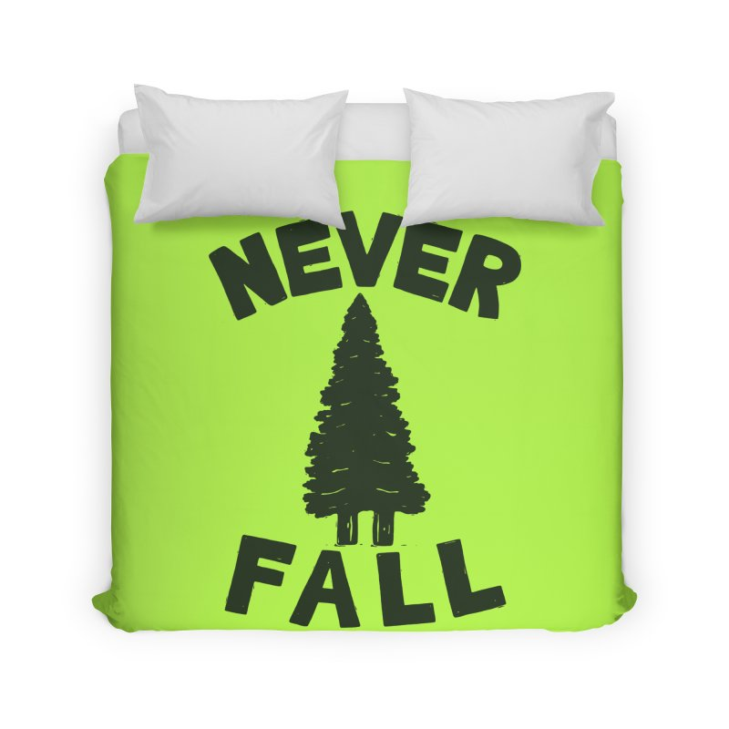 NEVER F\LL Home Duvet by DYLAN'S SHOP