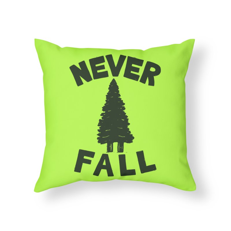 NEVER F\LL Home Throw Pillow by DYLAN'S SHOP