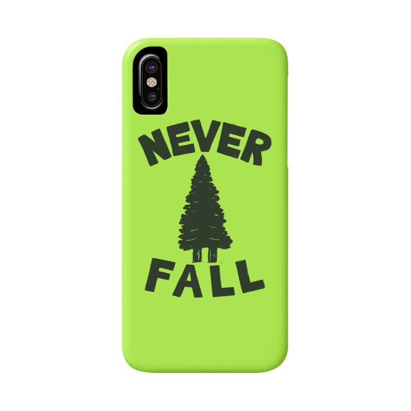 NEVER F\LL Accessories Phone Case by DYLAN'S SHOP