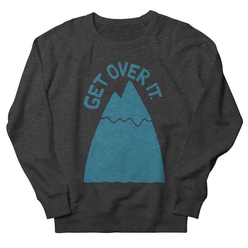 GET OVER /T Women's Sweatshirt by DYLAN'S SHOP