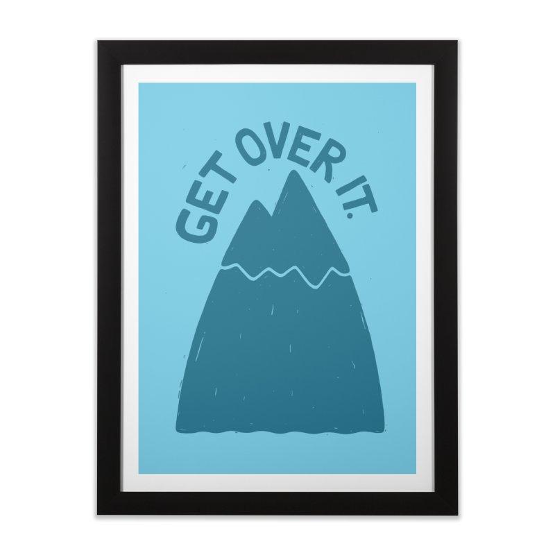 GET OVER /T Home Framed Fine Art Print by DYLAN'S SHOP