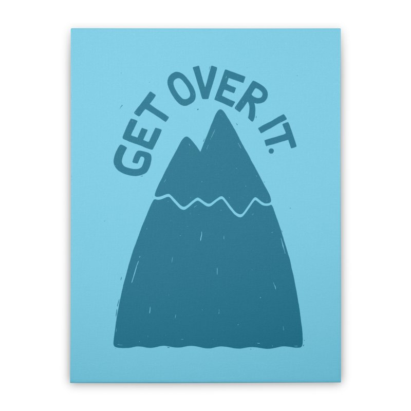 GET OVER /T Home Stretched Canvas by DYLAN'S SHOP