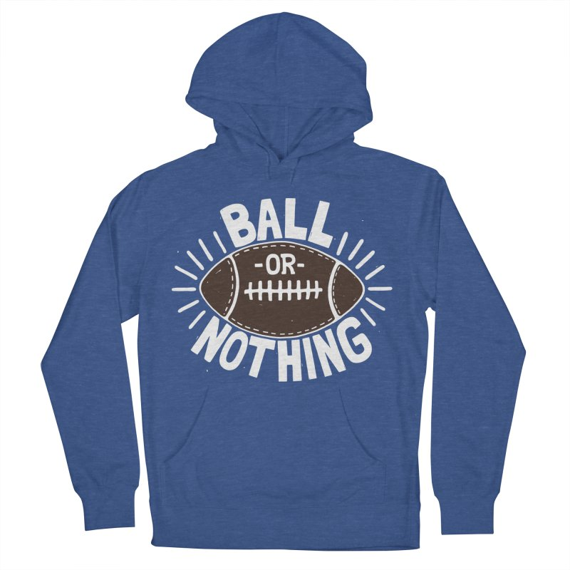 B\LL OR NOTH/NG Women's Pullover Hoody by DYLAN'S SHOP