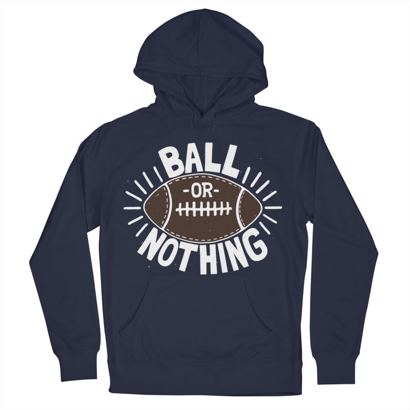 B\LL OR NOTH/NG Men's Pullover Hoody by DYLAN'S SHOP