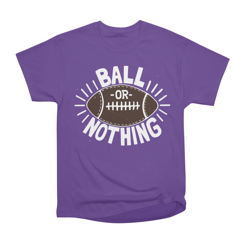 B\LL OR NOTH/NG Men's Heavyweight T-Shirt by DYLAN'S SHOP