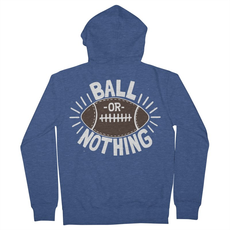 B\LL OR NOTH/NG Women's Zip-Up Hoody by DYLAN'S SHOP