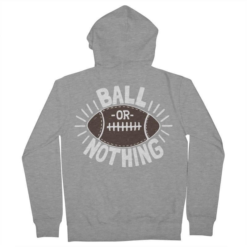 B\LL OR NOTH/NG Men's Zip-Up Hoody by DYLAN'S SHOP