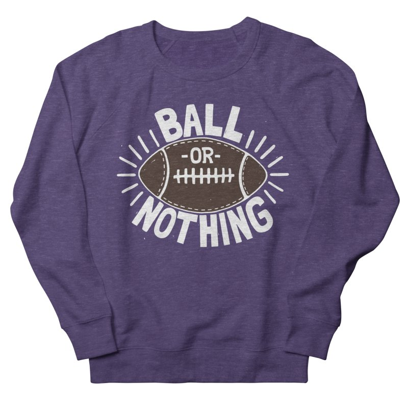 B\LL OR NOTH/NG Women's Sweatshirt by DYLAN'S SHOP