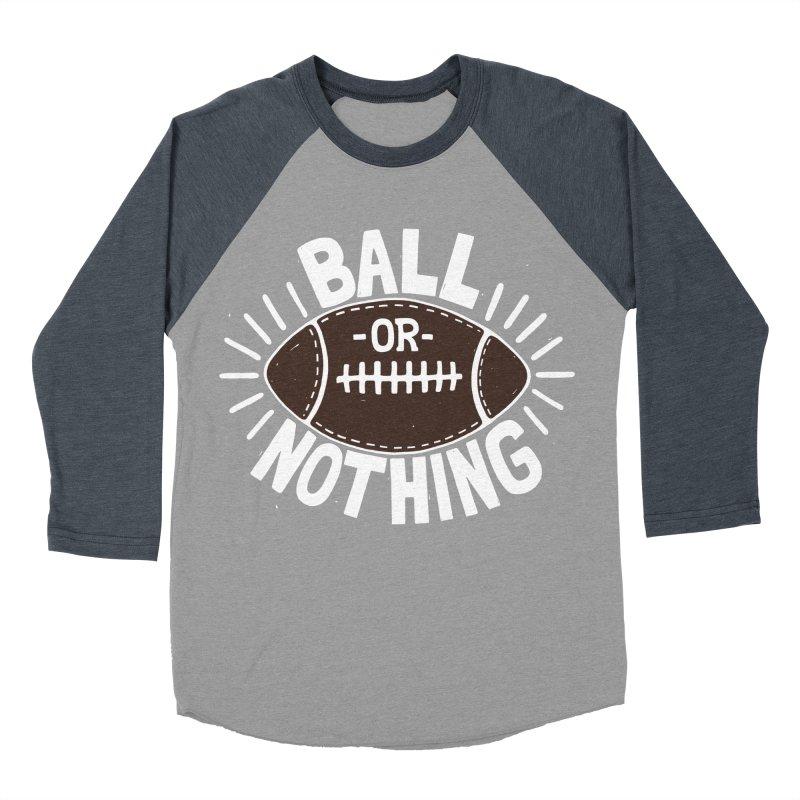 B\LL OR NOTH/NG Women's Baseball Triblend T-Shirt by DYLAN'S SHOP
