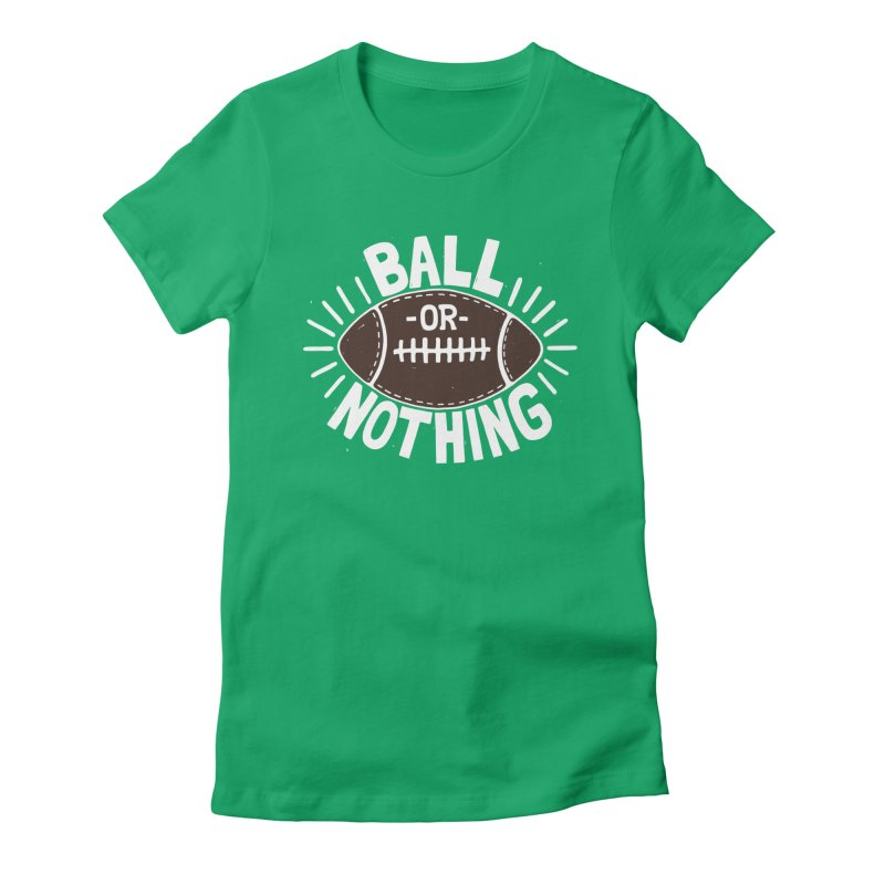 B\LL OR NOTH/NG Women's Fitted T-Shirt by DYLAN'S SHOP