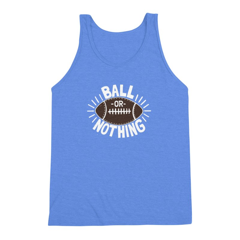 B\LL OR NOTH/NG Men's Triblend Tank by DYLAN'S SHOP