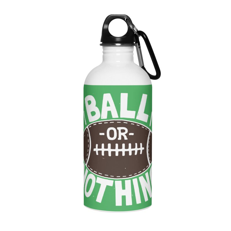 B\LL OR NOTH/NG Accessories Water Bottle by DYLAN'S SHOP