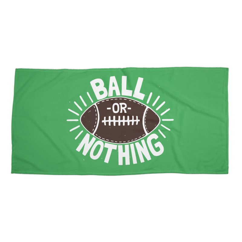 B\LL OR NOTH/NG Accessories Beach Towel by DYLAN'S SHOP