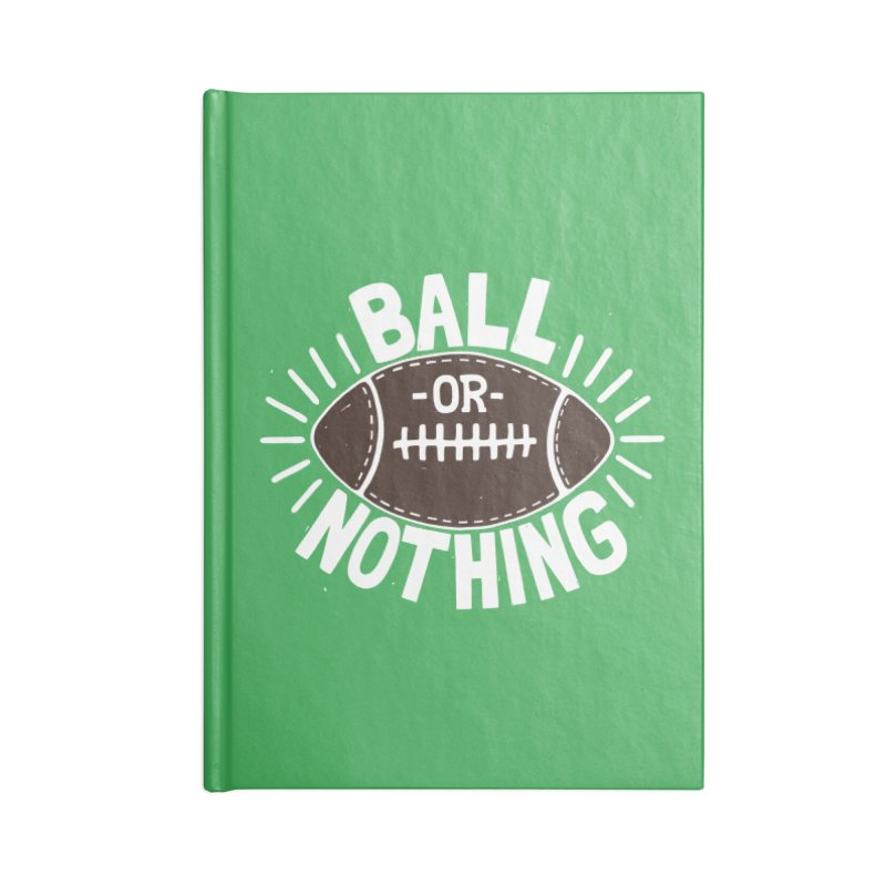 B\LL OR NOTH/NG Accessories Notebook by DYLAN'S SHOP