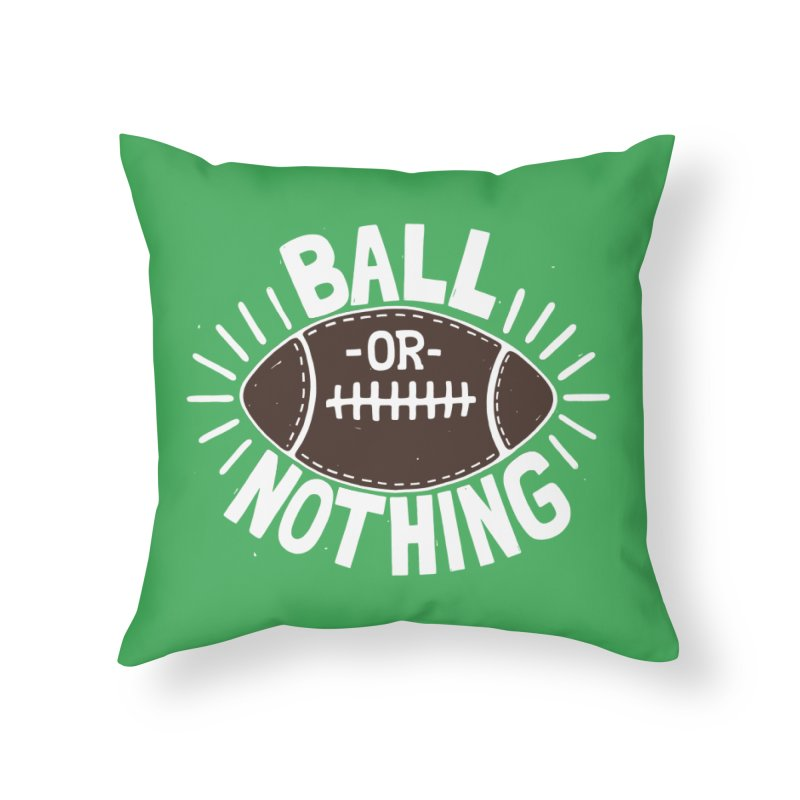 B\LL OR NOTH/NG Home Throw Pillow by DYLAN'S SHOP