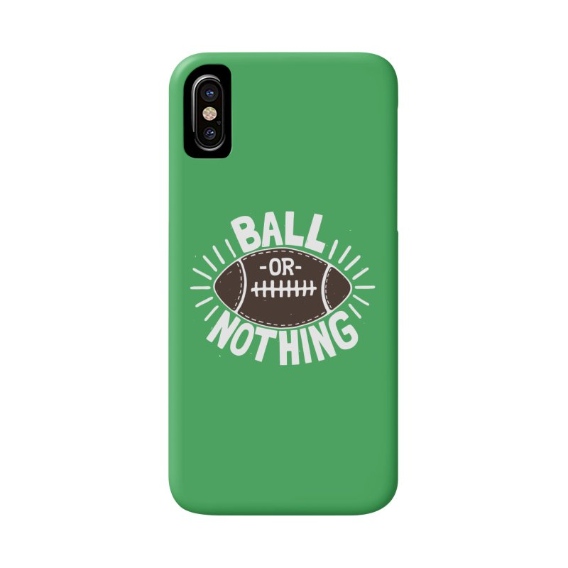 B\LL OR NOTH/NG Accessories Phone Case by DYLAN'S SHOP