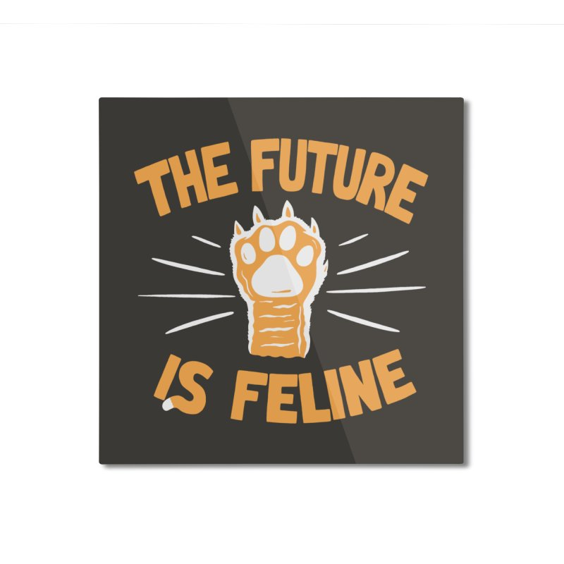 THE T/ME /S MEOW Home Mounted Aluminum Print by DYLAN'S SHOP