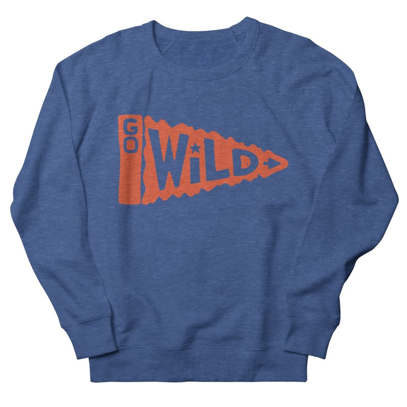 GO W/LD Women's Sweatshirt by DYLAN'S SHOP