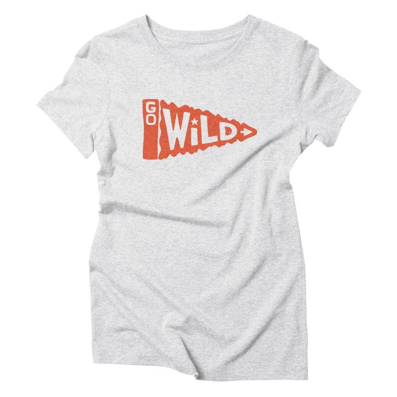 GO W/LD Women's Triblend T-Shirt by DYLAN'S SHOP