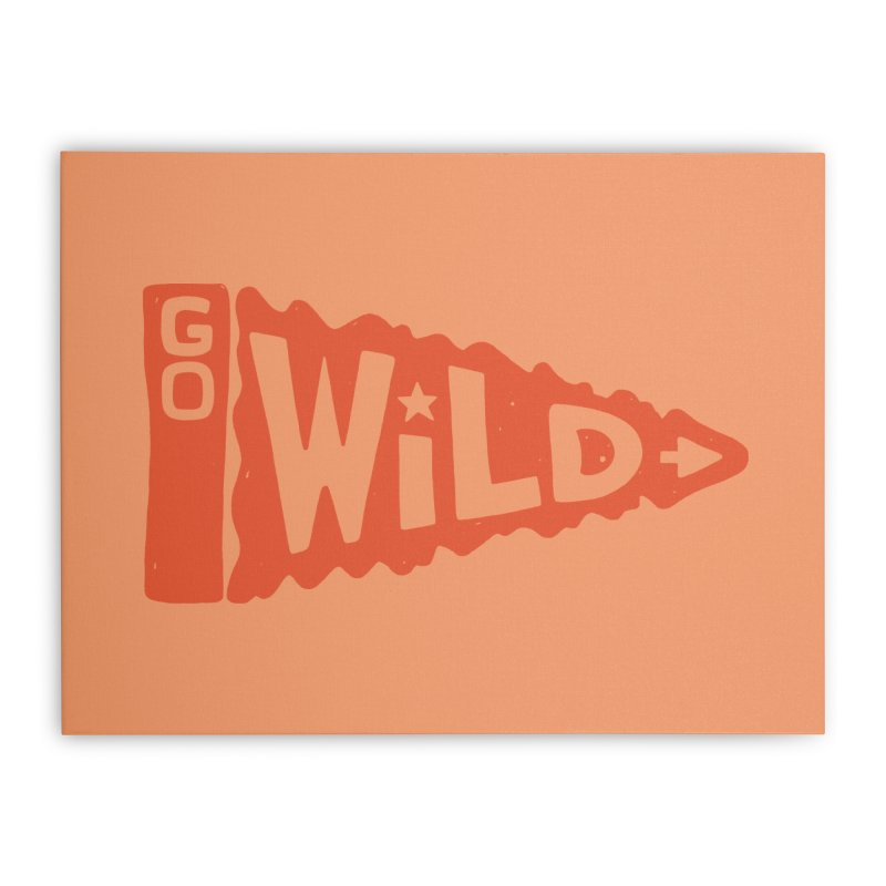 GO W/LD Home Stretched Canvas by DYLAN'S SHOP