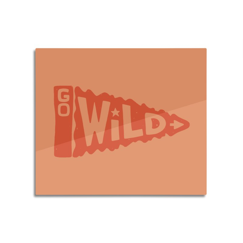 GO W/LD Home Mounted Aluminum Print by DYLAN'S SHOP