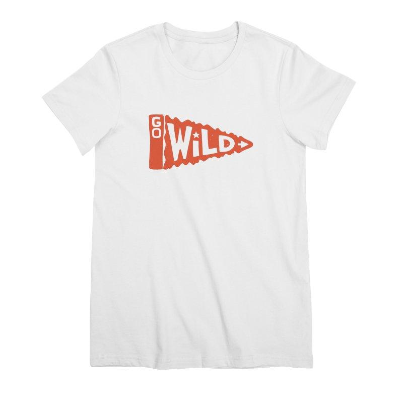 GO W/LD Women's Premium T-Shirt by DYLAN'S SHOP