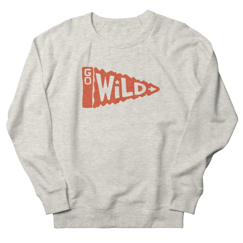 GO W/LD Women's French Terry Sweatshirt by DYLAN'S SHOP