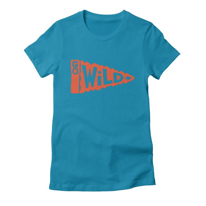 GO W/LD Women's Fitted T-Shirt by DYLAN'S SHOP