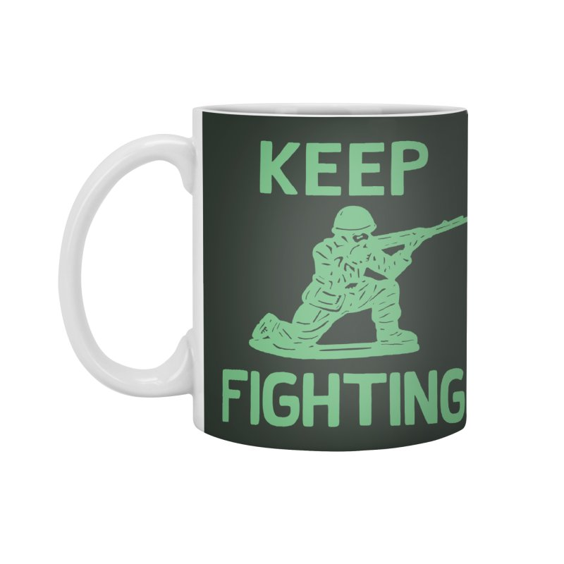 KEEP F/GHT/NG Accessories Mug by DYLAN'S SHOP