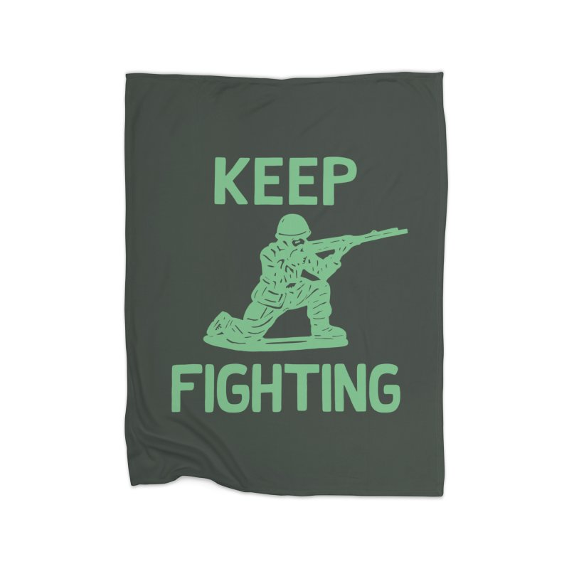 KEEP F/GHT/NG Home Blanket by DYLAN'S SHOP