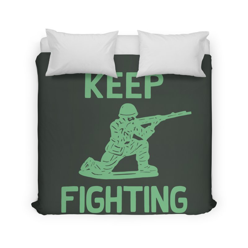 KEEP F/GHT/NG Home Duvet by DYLAN'S SHOP