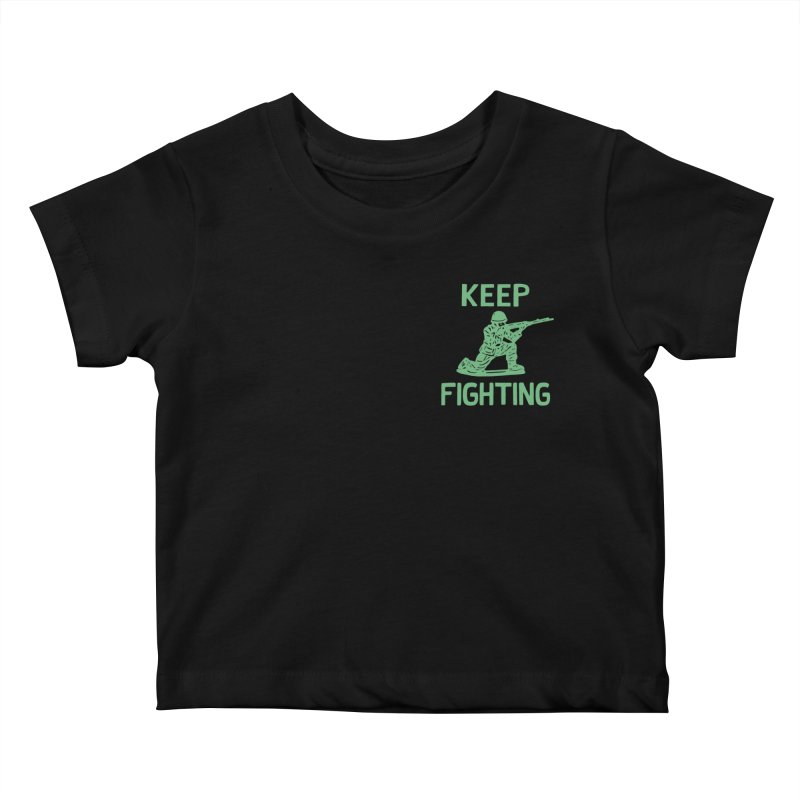 KEEP F/GHT/NG Kids Baby T-Shirt by DYLAN'S SHOP