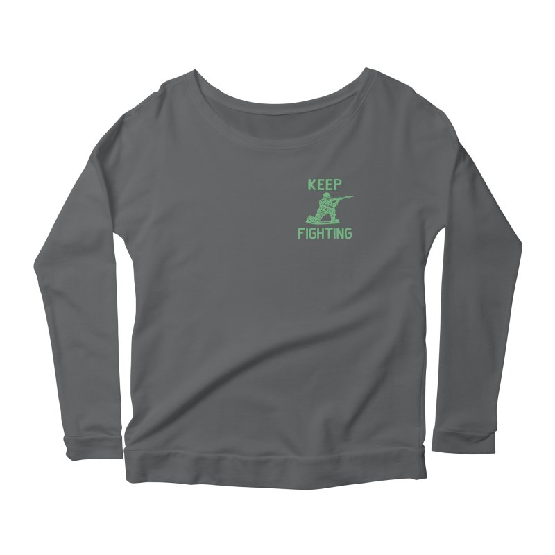 KEEP F/GHT/NG Women's Scoop Neck Longsleeve T-Shirt by DYLAN'S SHOP