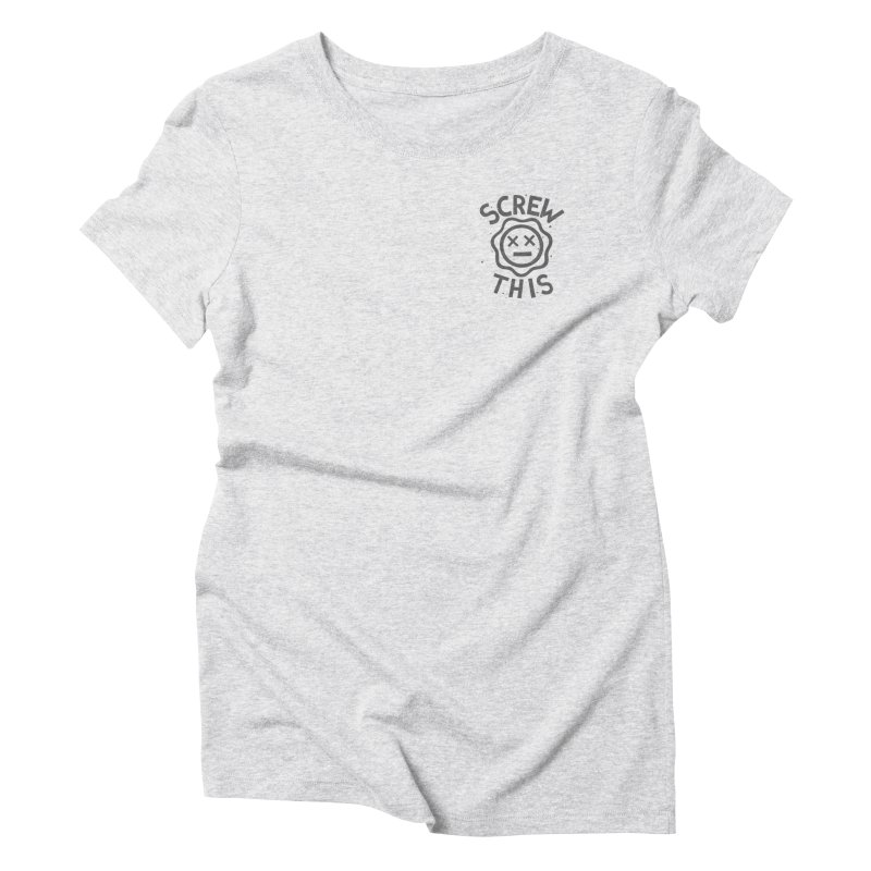 TH/S & THAT INC. Women's Triblend T-Shirt by DYLAN'S SHOP