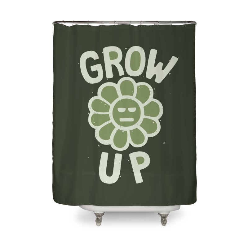 GROW THE F UP Home Shower Curtain by DYLAN'S SHOP