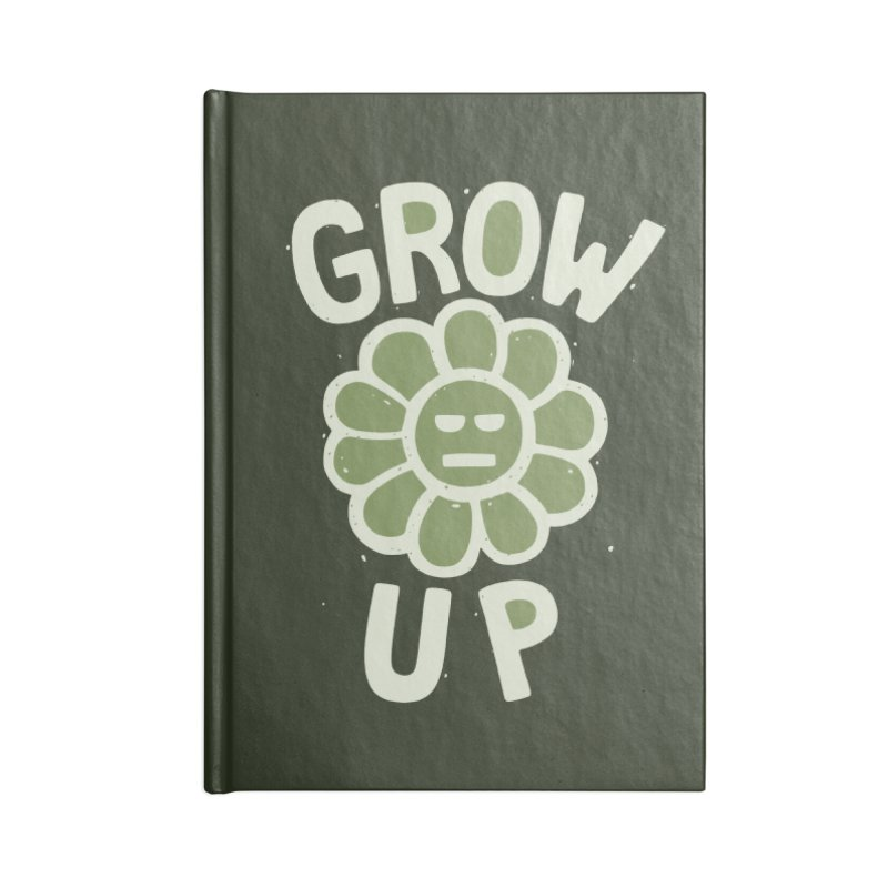 GROW THE F UP Accessories Notebook by DYLAN'S SHOP