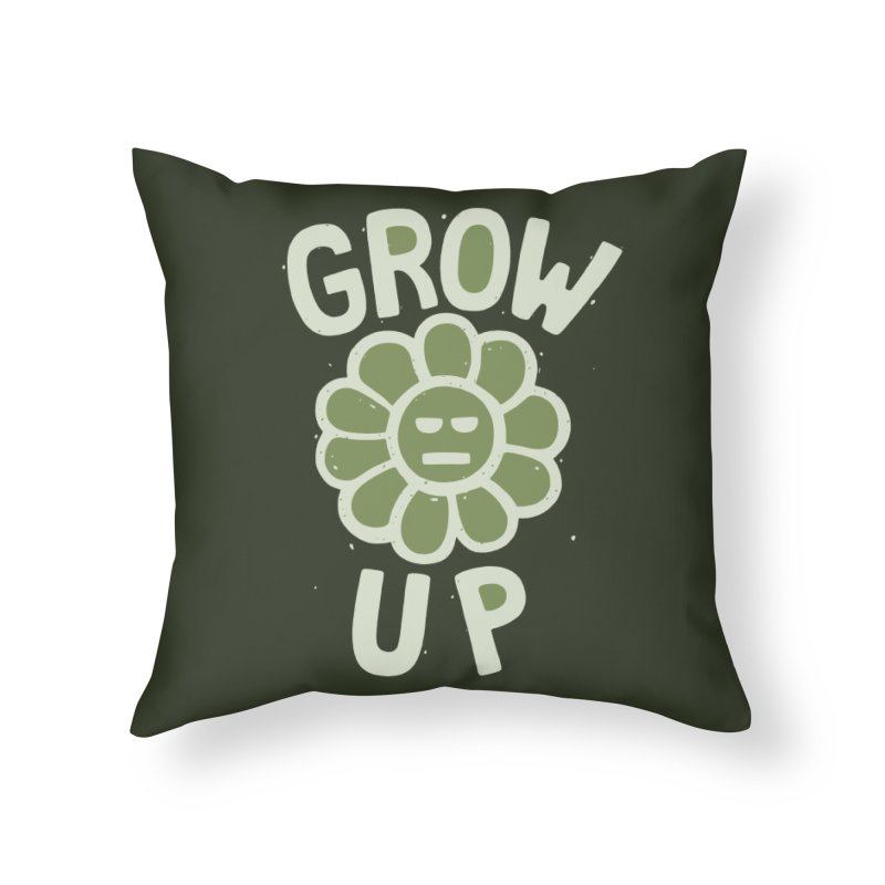 GROW THE F UP Home Throw Pillow by DYLAN'S SHOP