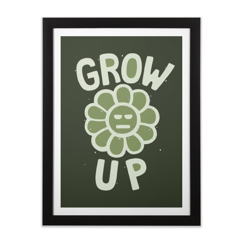 GROW THE F UP Home Framed Fine Art Print by DYLAN'S SHOP