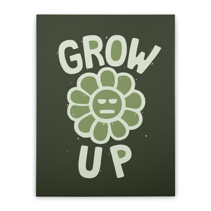 GROW THE F UP Home Stretched Canvas by DYLAN'S SHOP