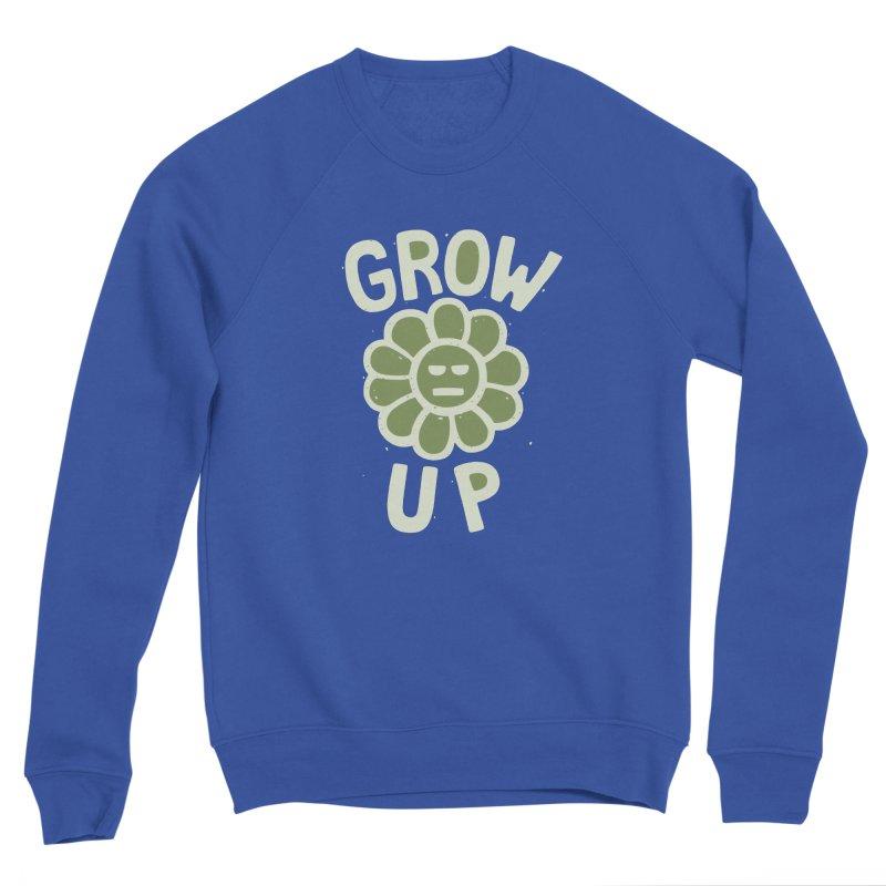 GROW THE F UP Men's Sponge Fleece Sweatshirt by DYLAN'S SHOP