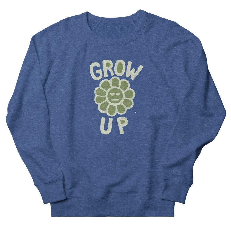 GROW THE F UP Women's French Terry Sweatshirt by DYLAN'S SHOP