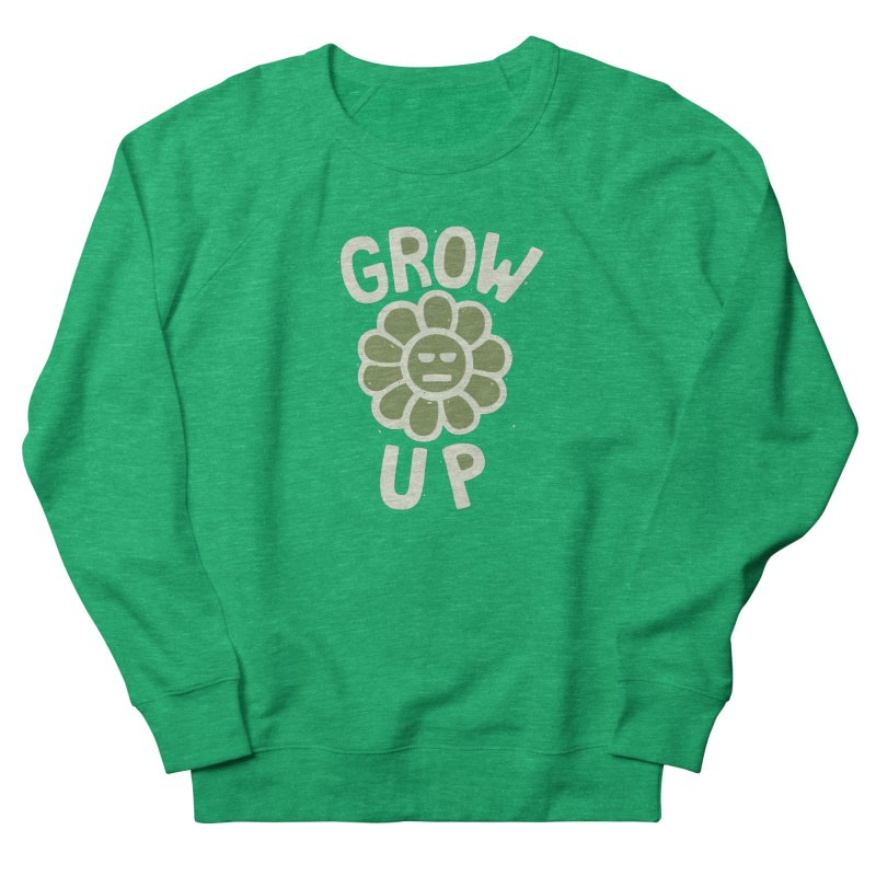 GROW THE F UP Men's French Terry Sweatshirt by DYLAN'S SHOP