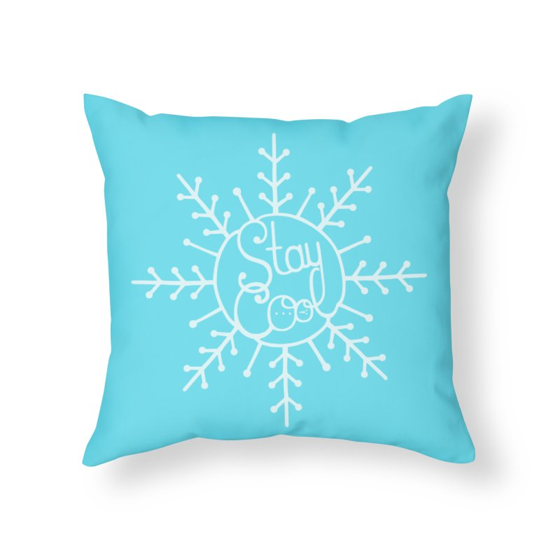 STAY COOL Home Throw Pillow by DYLAN'S SHOP