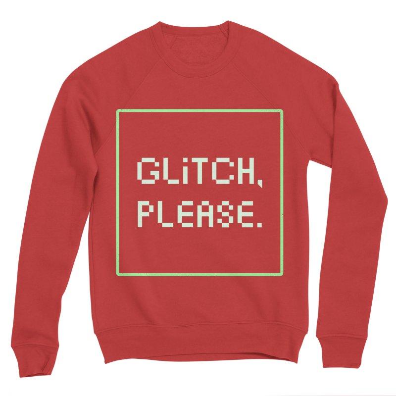 GL/TCH PLEASE Men's Sponge Fleece Sweatshirt by DYLAN'S SHOP