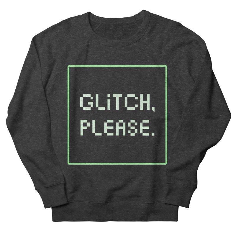 GL/TCH PLEASE Women's French Terry Sweatshirt by DYLAN'S SHOP