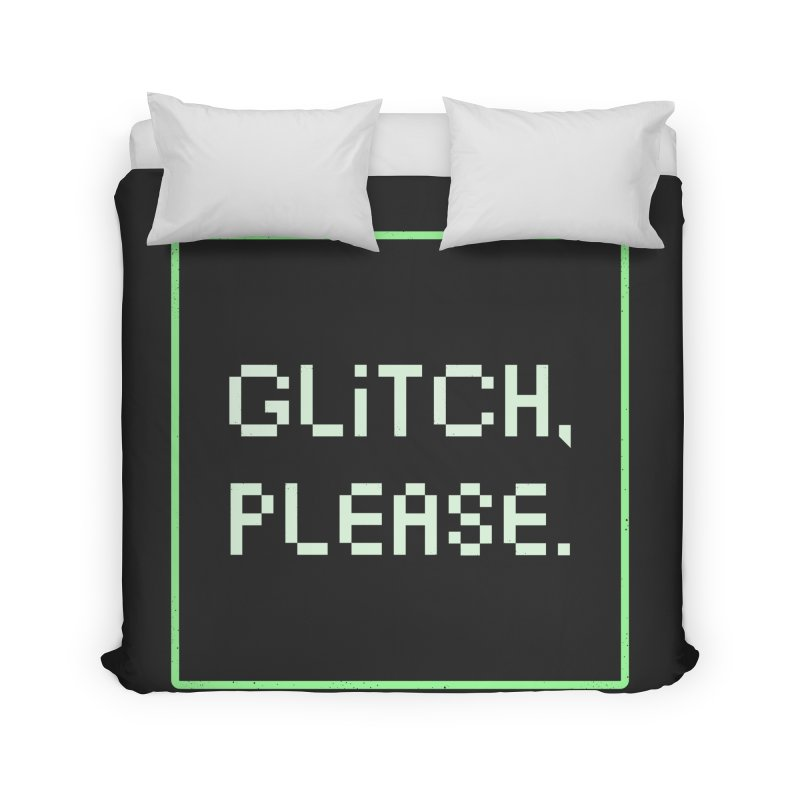 GL/TCH PLEASE Home Duvet by DYLAN'S SHOP